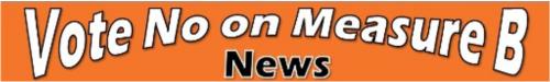 Vote-no-on-measure-b-news